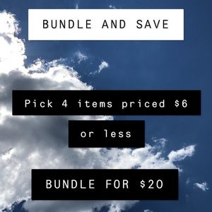 Bundle 4 items priced at $6 or less for $20!!!